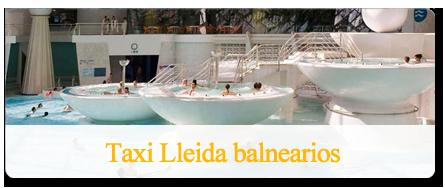 Taxi Lleida - balnearios